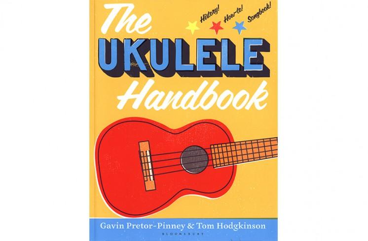 The Idler The Ukulele Handbook By Gavin Pretor Pinney And Tom